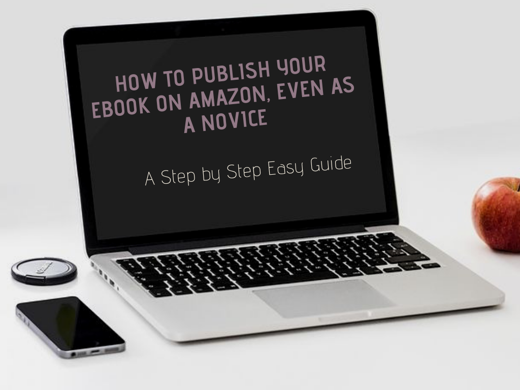 HOW TO PUBLISH YOUR EBOOK ON AMAZON EVEN AS A NOVICE